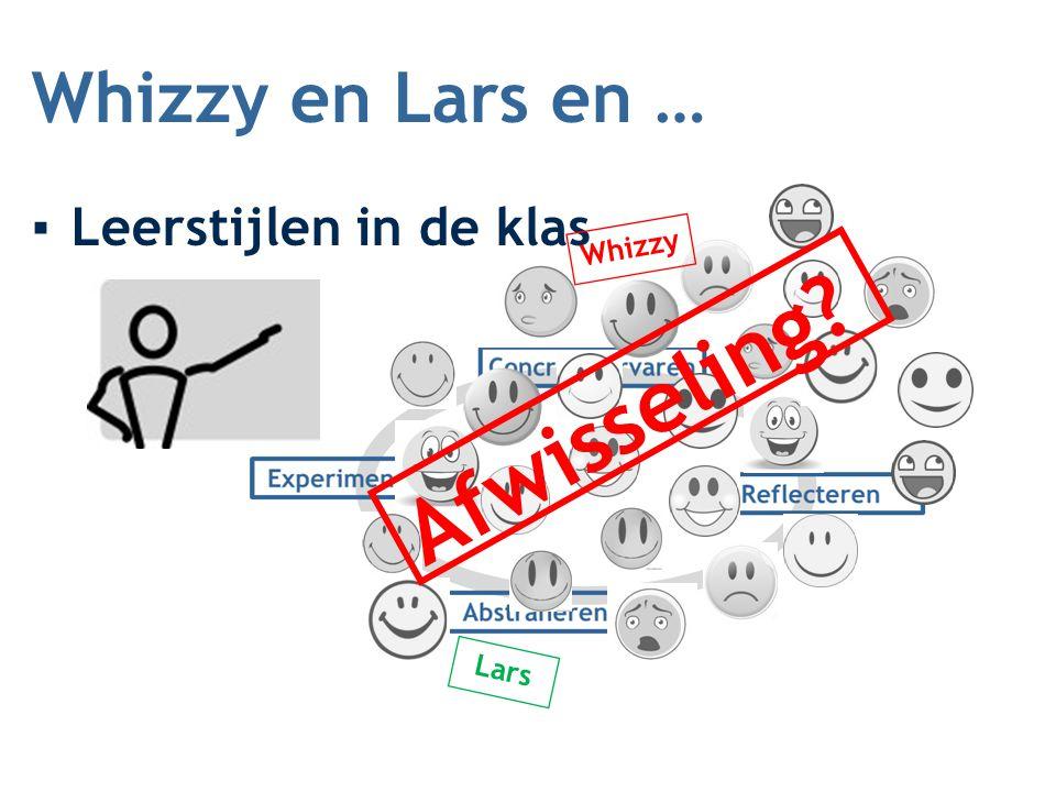 Whizzy en Lars en … Leerstijlen in de klas Whizzy Afwisseling Lars