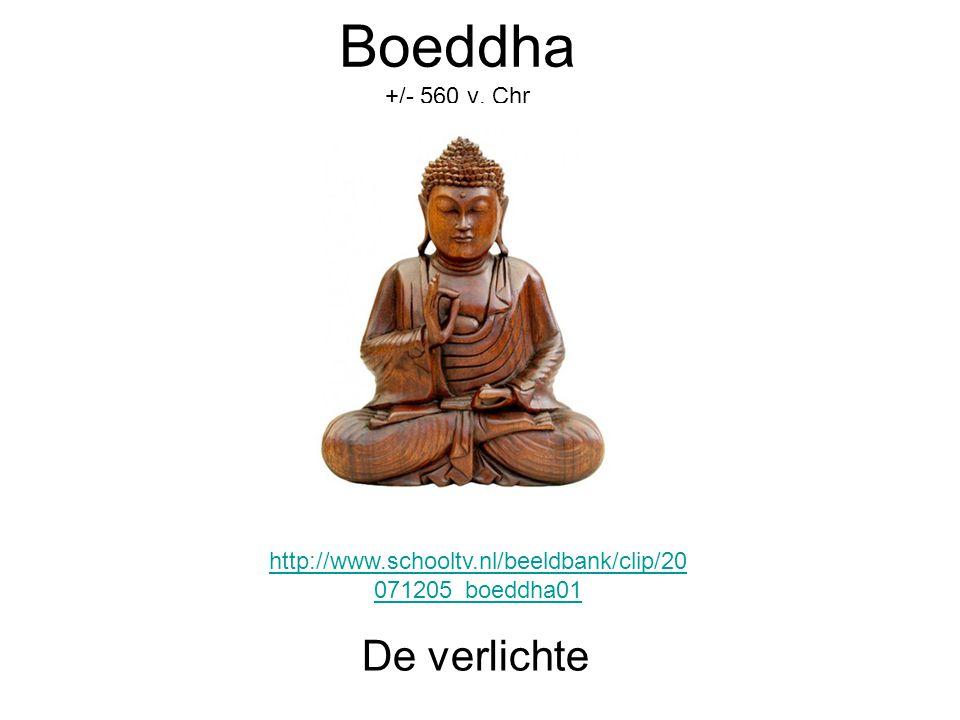 Boeddha +/- 560 v. Chr De verlichte