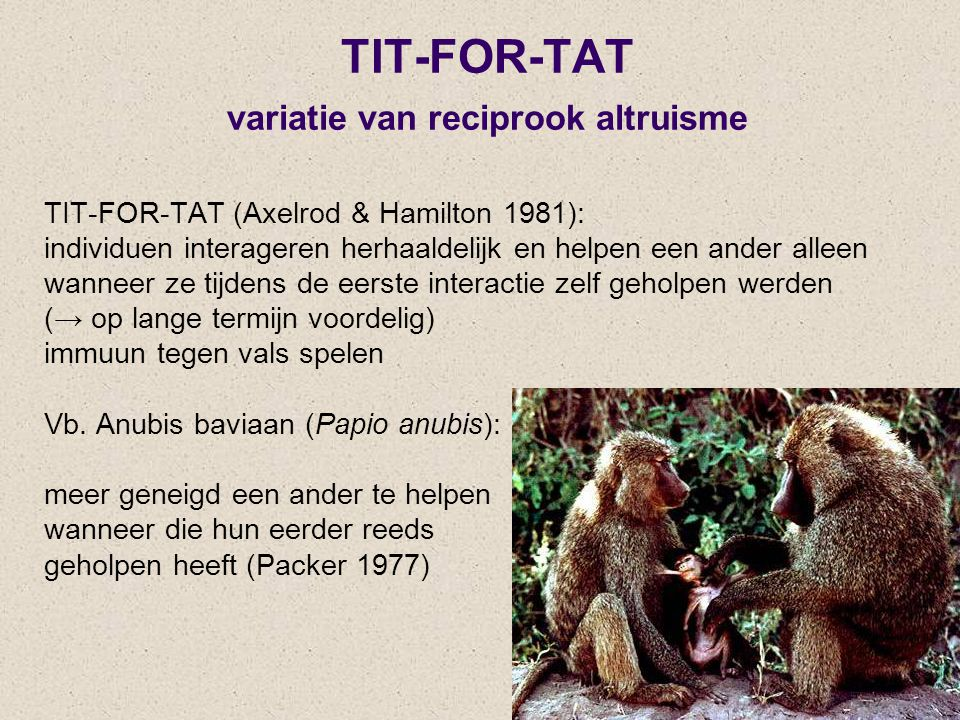 TIT-FOR-TAT variatie van reciprook altruisme