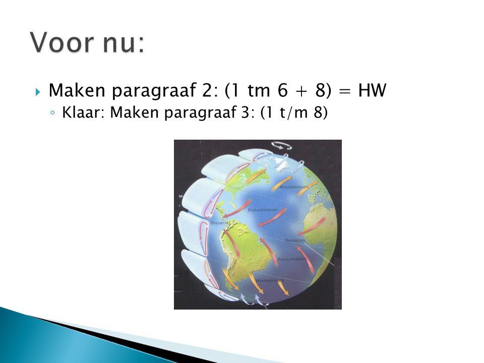 Voor nu: Maken paragraaf 2: (1 tm 6 + 8) = HW