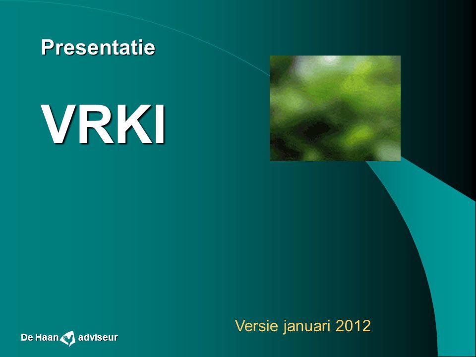 Presentatie VRKI Versie januari 2012 De Haan adviseur