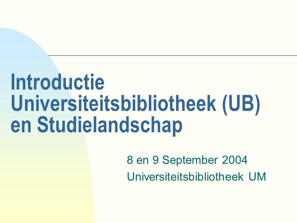 Introductie Universiteitsbibliotheek (UB) en Studielandschap