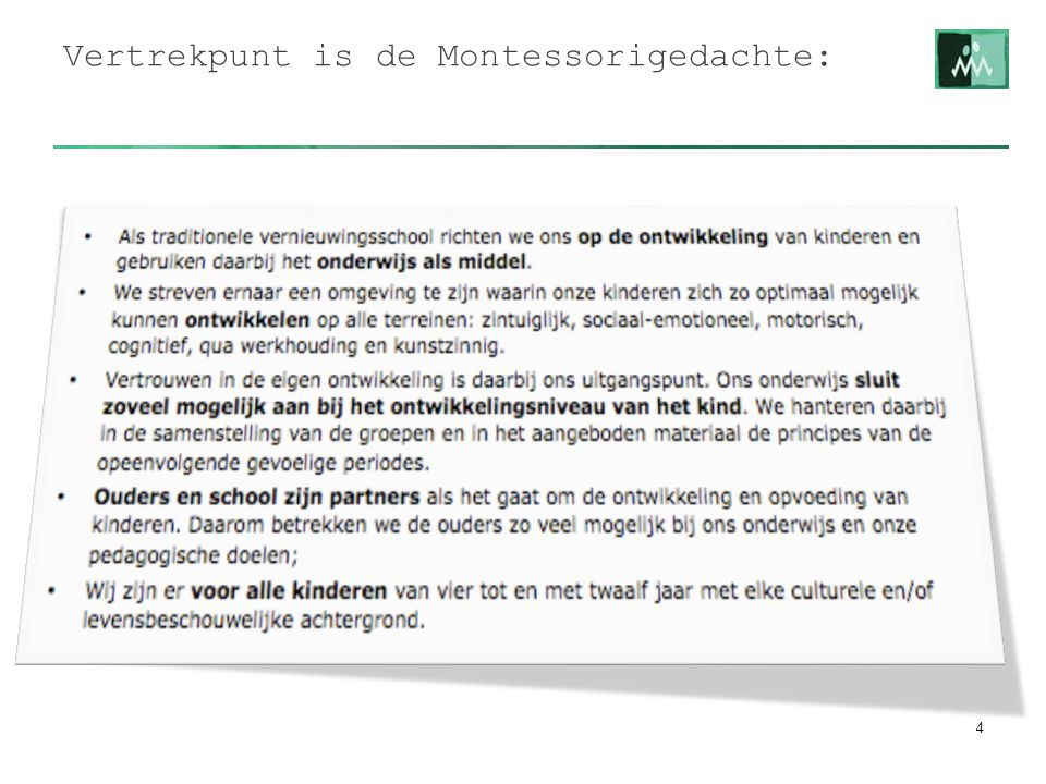 Vertrekpunt is de Montessorigedachte:
