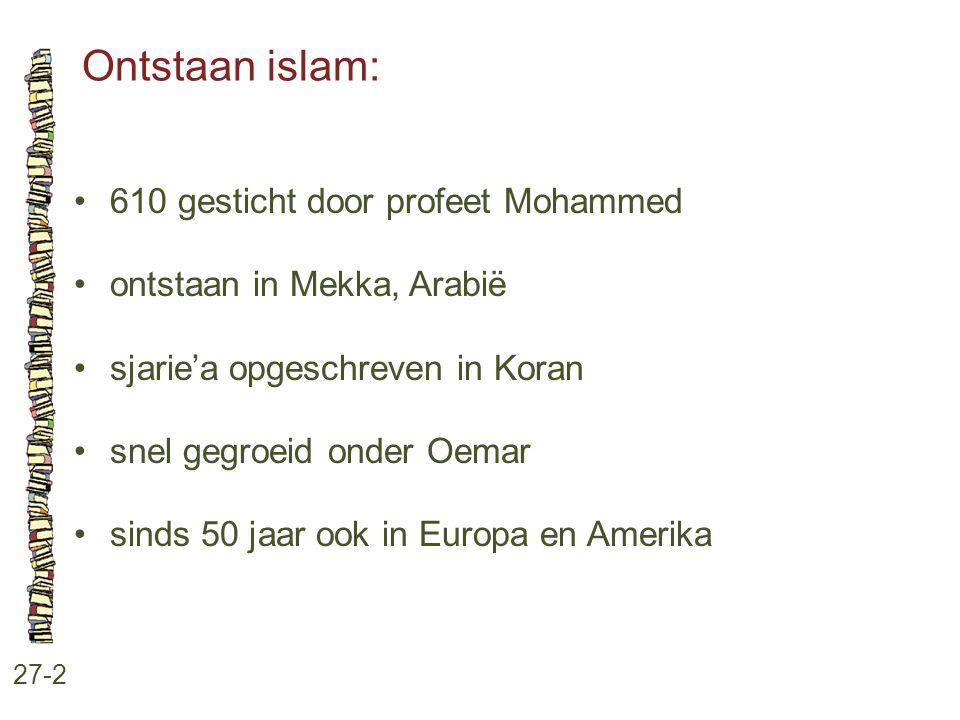 Ontstaan islam: • 610 gesticht door profeet Mohammed