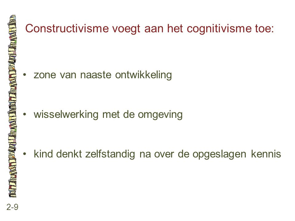 Constructivisme voegt aan het cognitivisme toe: