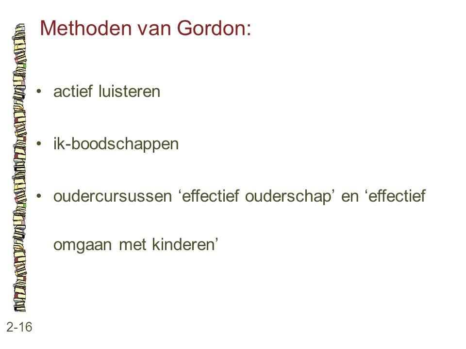 Methoden van Gordon: • actief luisteren • ik-boodschappen