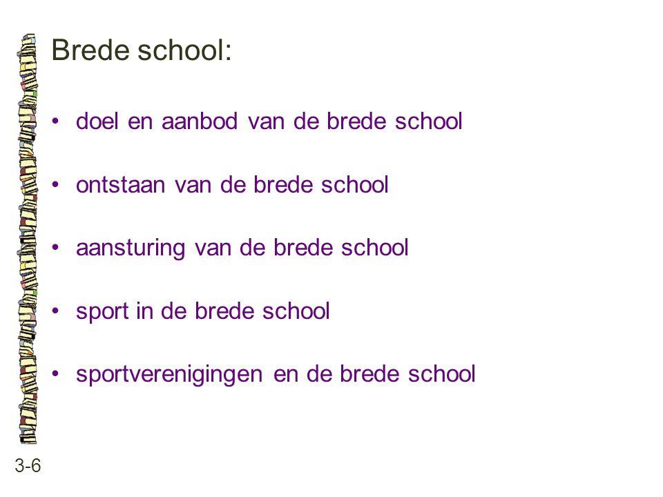 Brede school: • doel en aanbod van de brede school