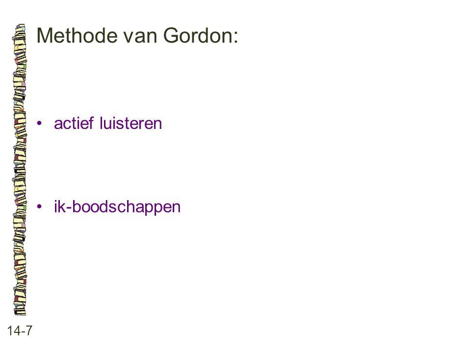Methode van Gordon: • actief luisteren • ik-boodschappen 14-7
