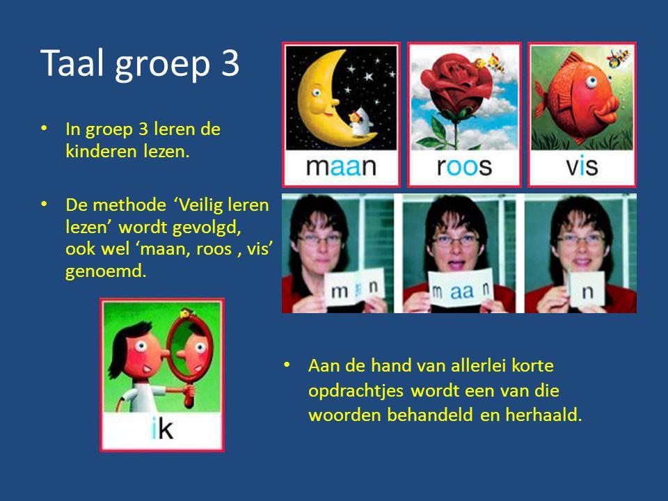 Taal groep 3 In groep 3 leren de kinderen lezen.