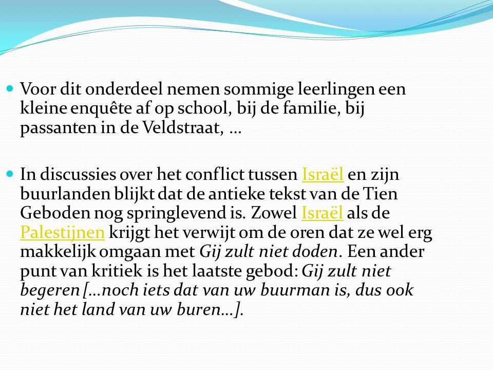 Voor dit onderdeel nemen sommige leerlingen een kleine enquête af op school, bij de familie, bij passanten in de Veldstraat, …