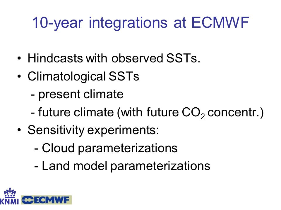 10-year integrations at ECMWF