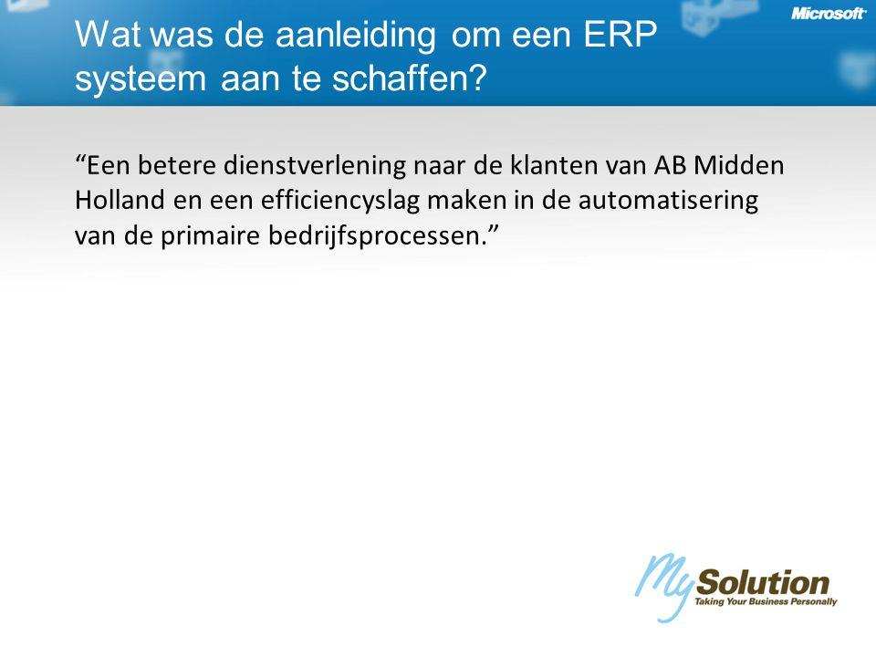Wat was de aanleiding om een ERP systeem aan te schaffen