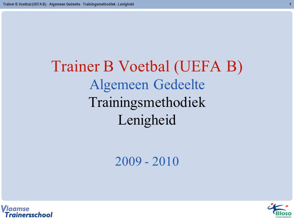 Trainer B Voetbal (UEFA B) - Algemeen Gedeelte - Trainingsmethodiek - Lenigheid