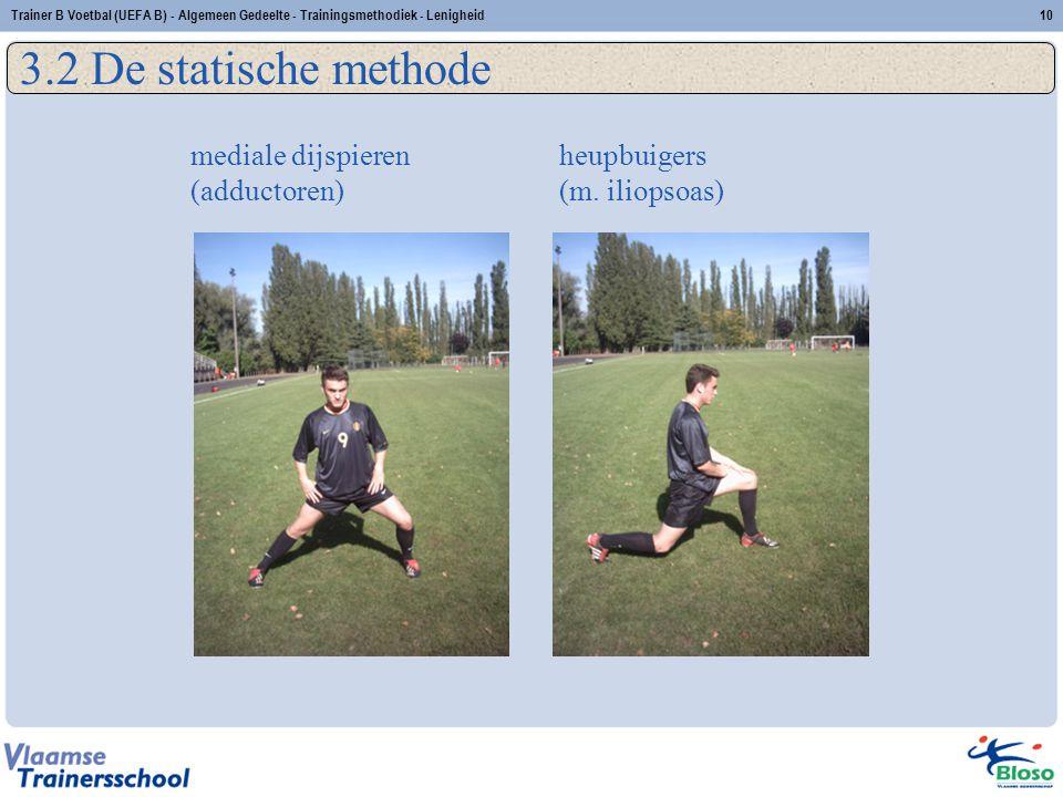 3.2 De statische methode mediale dijspieren (adductoren)