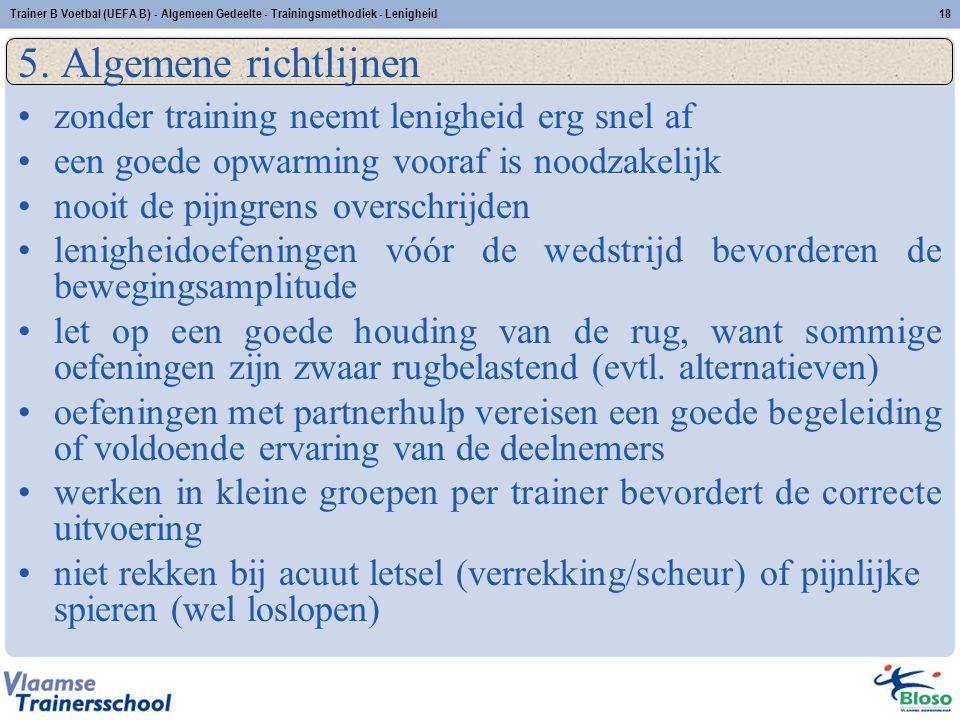 5. Algemene richtlijnen zonder training neemt lenigheid erg snel af