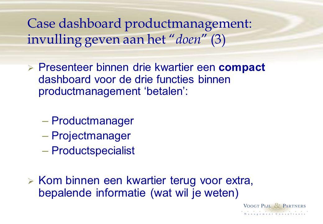 Case dashboard productmanagement: invulling geven aan het doen (3)