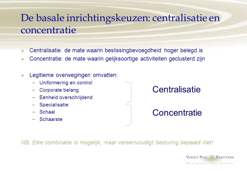 De basale inrichtingskeuzen: centralisatie en concentratie