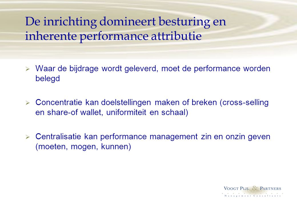De inrichting domineert besturing en inherente performance attributie