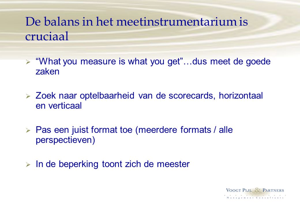 De balans in het meetinstrumentarium is cruciaal