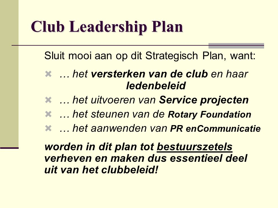 Club Leadership Plan Sluit mooi aan op dit Strategisch Plan, want: