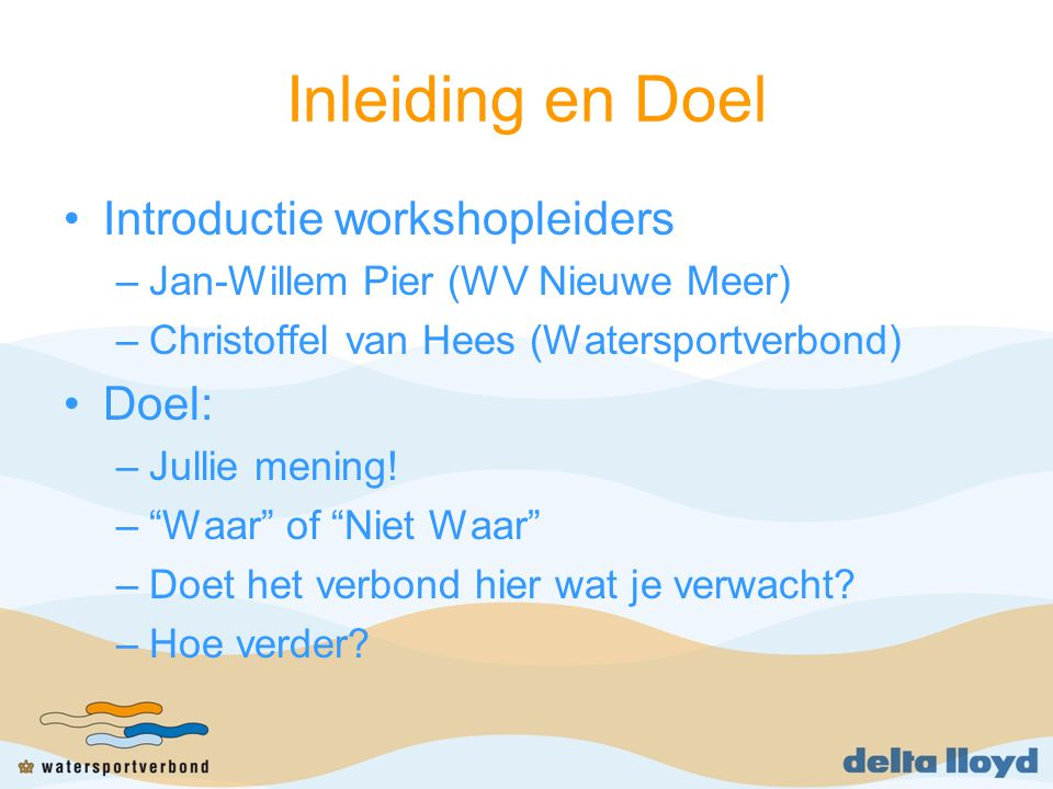 Inleiding en Doel Introductie workshopleiders Doel: