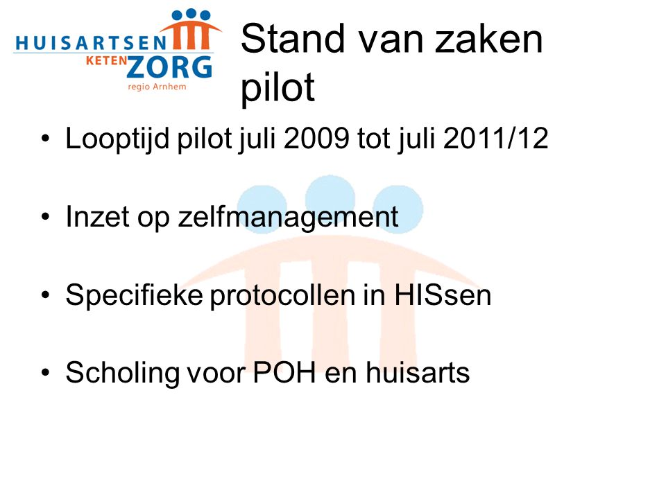 Stand van zaken pilot Looptijd pilot juli 2009 tot juli 2011/12