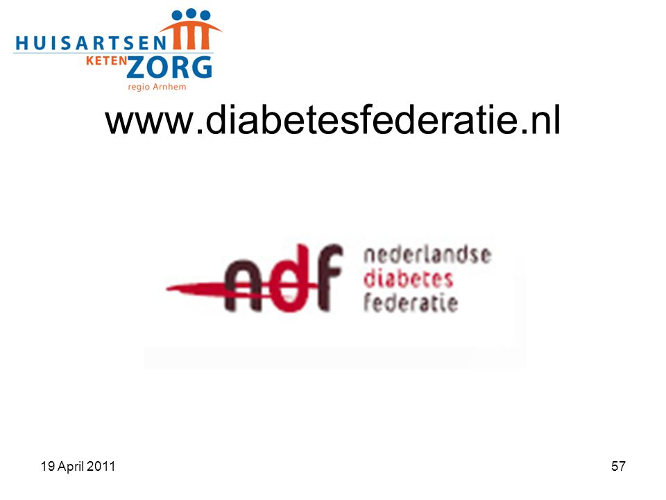 www.diabetesfederatie.nl 19 April 2011 57 57