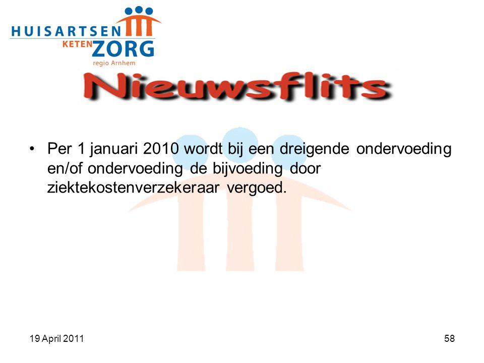 Per 1 januari 2010 wordt bij een dreigende ondervoeding en/of ondervoeding de bijvoeding door ziektekostenverzekeraar vergoed.