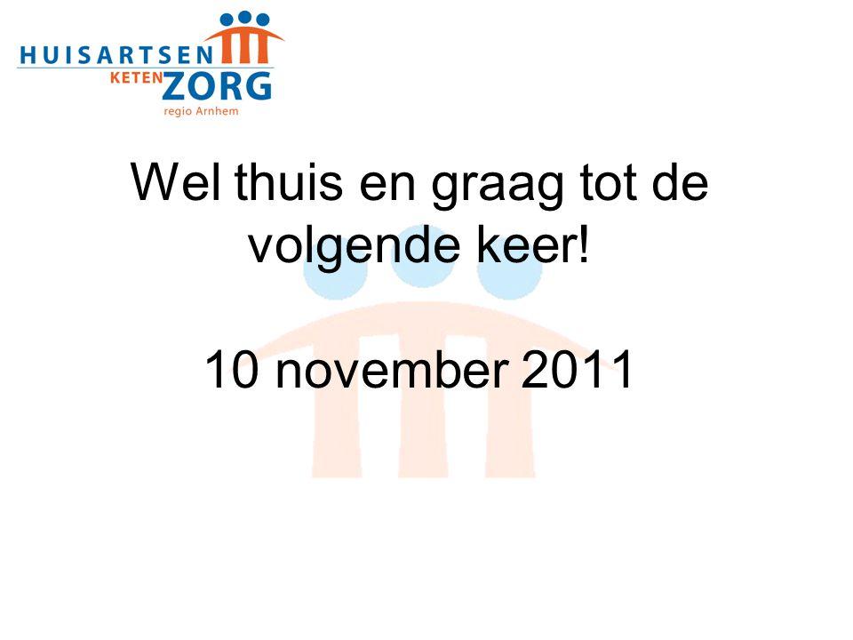 Wel thuis en graag tot de volgende keer! 10 november 2011