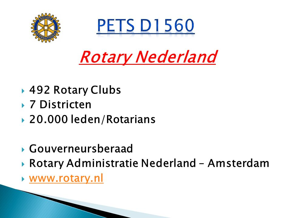 PETS D1560 Rotary Nederland 492 Rotary Clubs 7 Districten