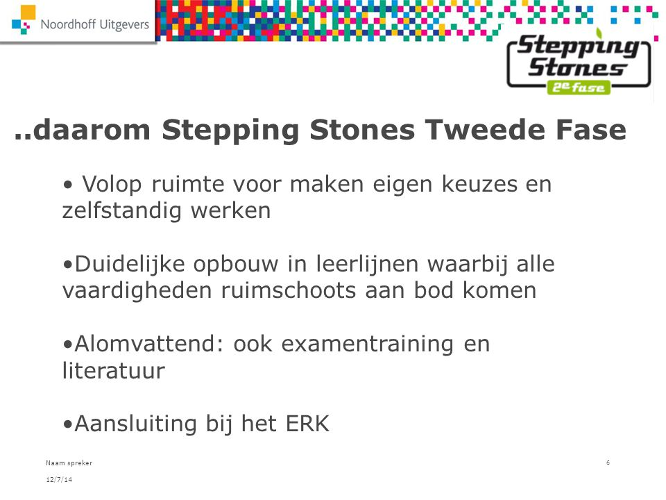 ..daarom Stepping Stones Tweede Fase