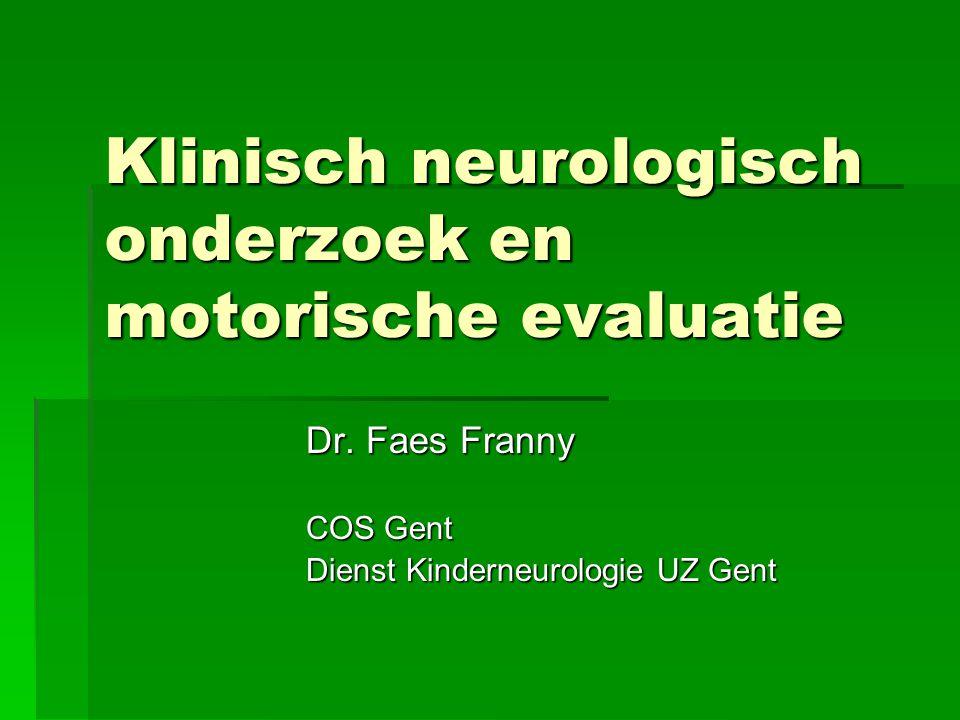Klinisch neurologisch onderzoek en motorische evaluatie
