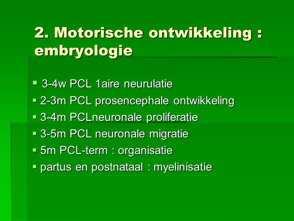 2. Motorische ontwikkeling : embryologie