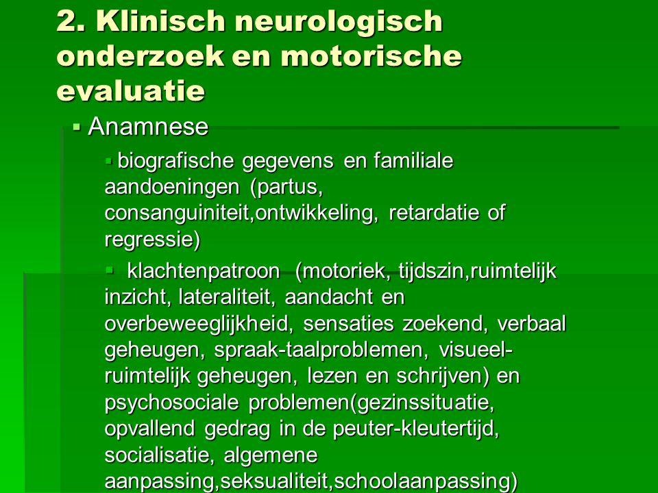 2. Klinisch neurologisch onderzoek en motorische evaluatie