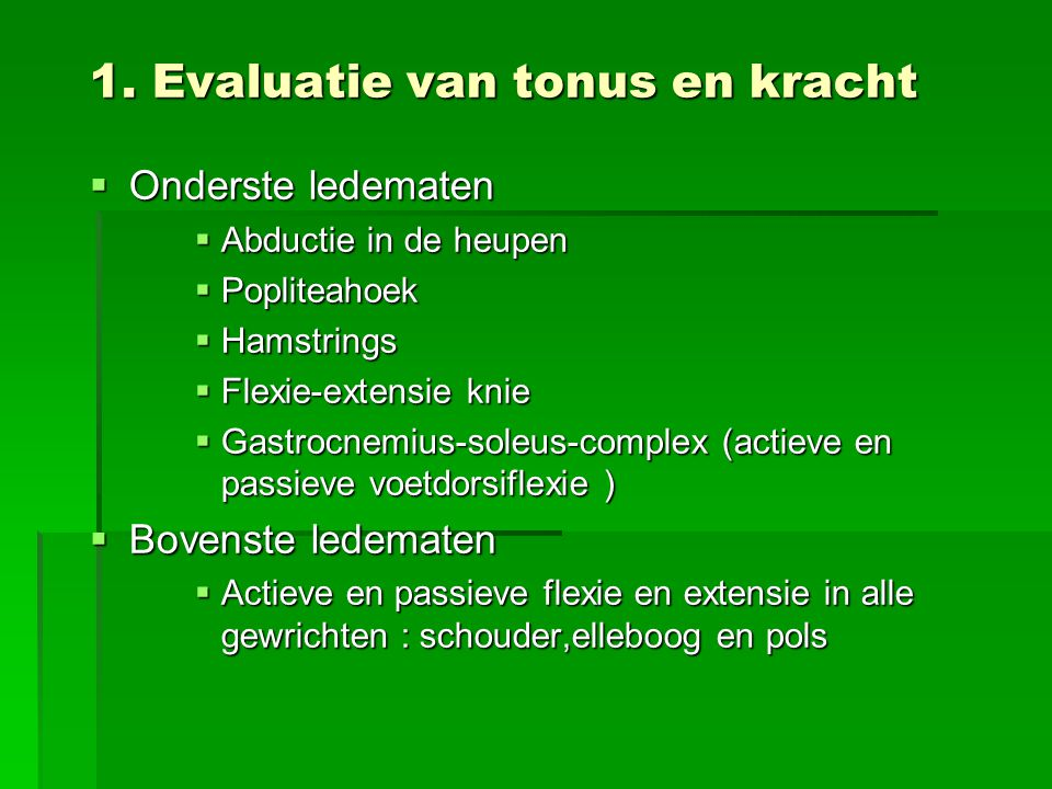 1. Evaluatie van tonus en kracht