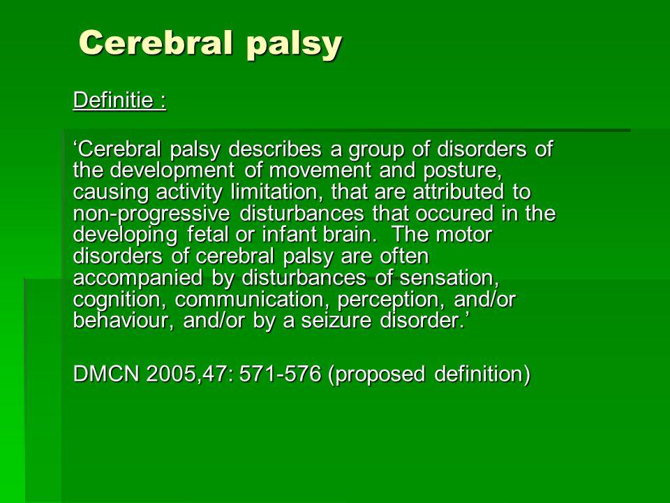 Cerebral palsy Definitie :