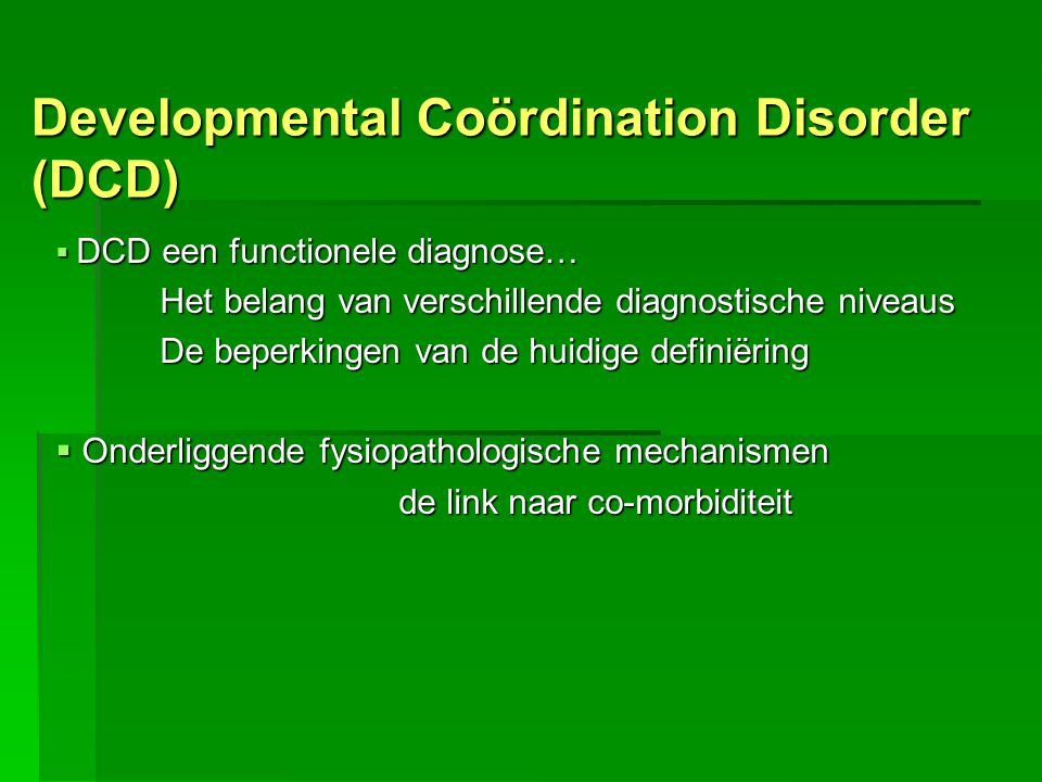 Developmental Coördination Disorder (DCD)