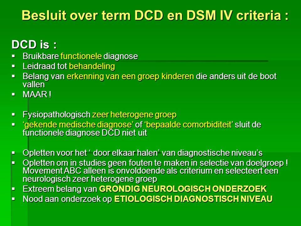 Besluit over term DCD en DSM IV criteria : DCD is :