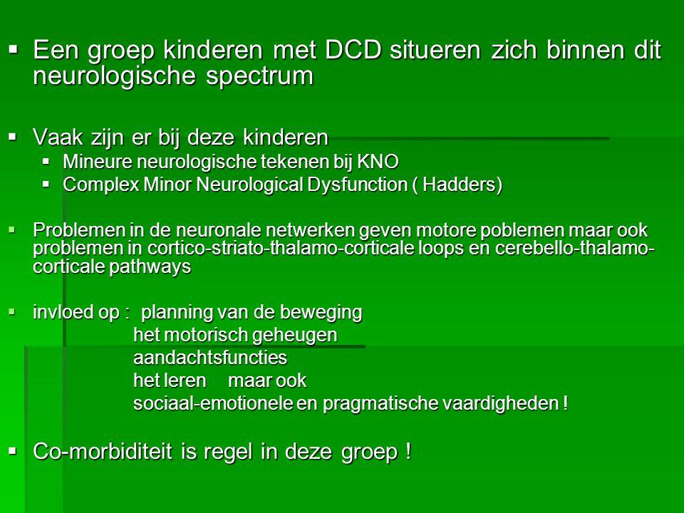 Een groep kinderen met DCD situeren zich binnen dit neurologische spectrum