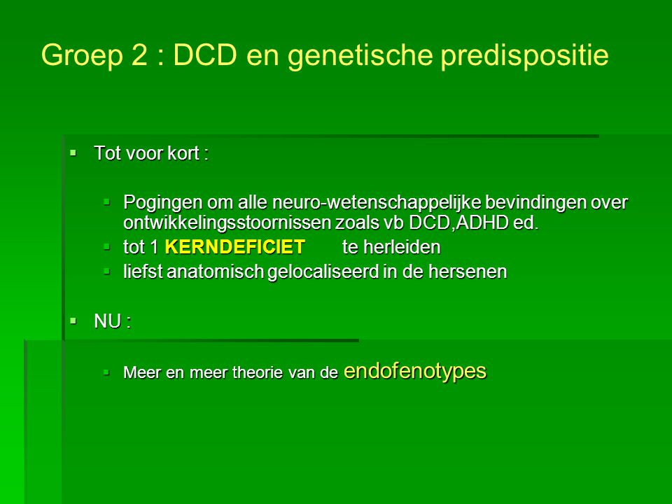 Groep 2 : DCD en genetische predispositie