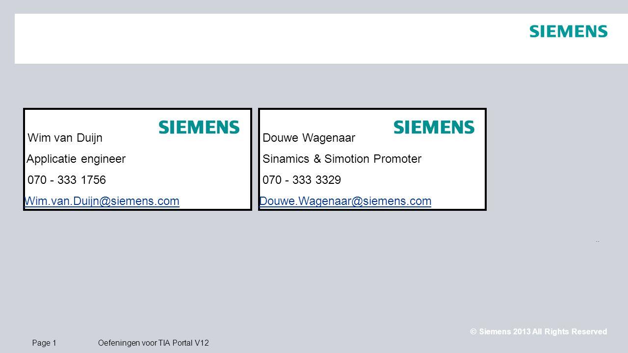 Wim van Duijn Applicatie engineer. 070 - 333 1756. Wim.van.Duijn@siemens.com. Douwe Wagenaar. Sinamics & Simotion Promoter.