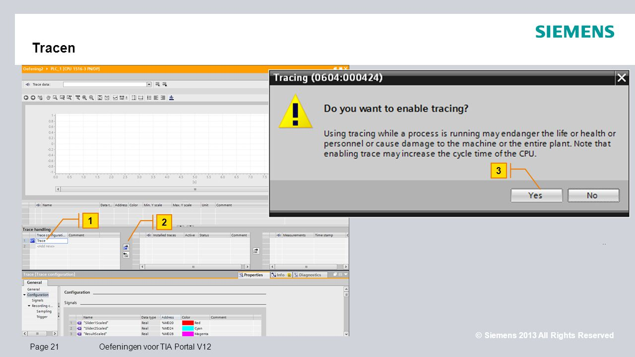 Tracen 3. Vervolg: 1. Selecteer bij Trace Handling de nieuwe trace. 2. Installeer de trace configuratie data in de CPU.