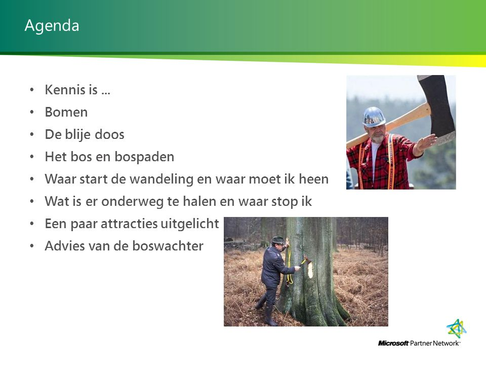 Agenda Kennis is ... Bomen De blije doos Het bos en bospaden