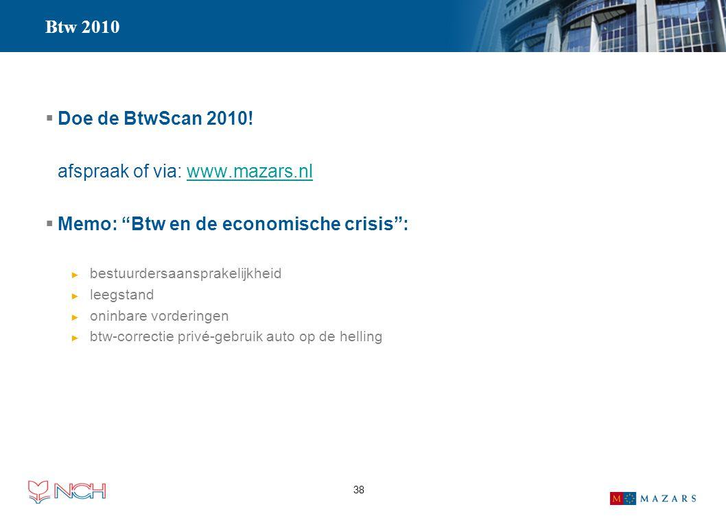 afspraak of via: www.mazars.nl Memo: Btw en de economische crisis :