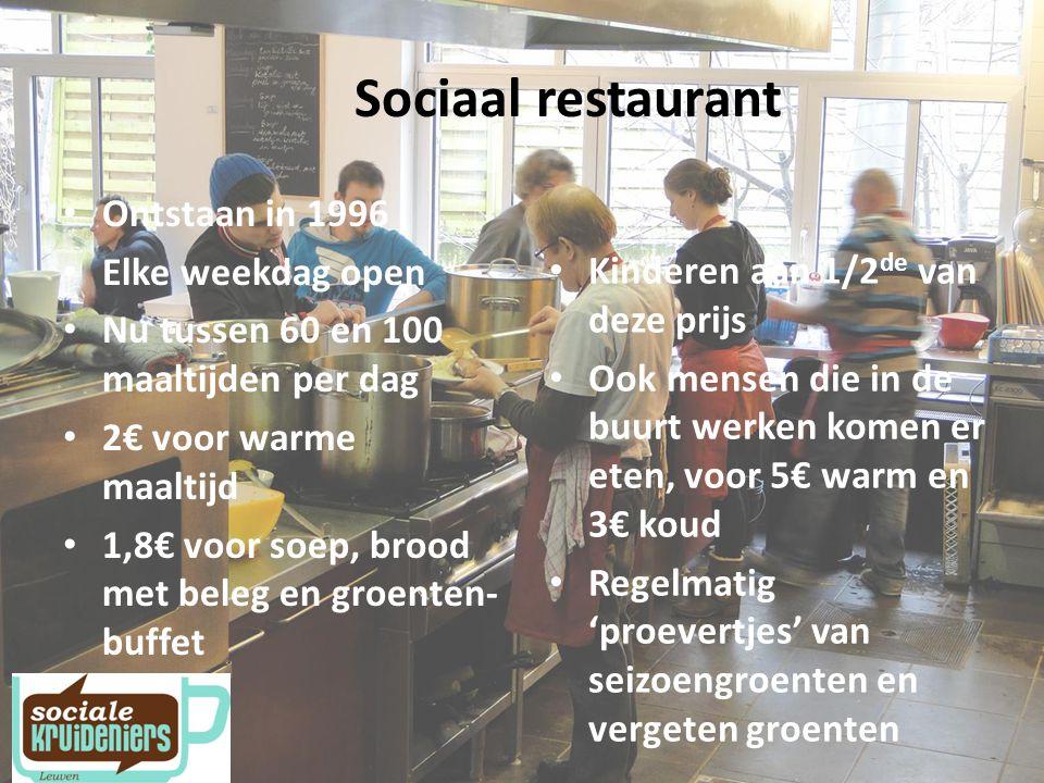 Sociaal restaurant Ontstaan in 1996 Elke weekdag open