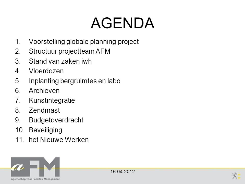AGENDA Voorstelling globale planning project Structuur projectteam AFM