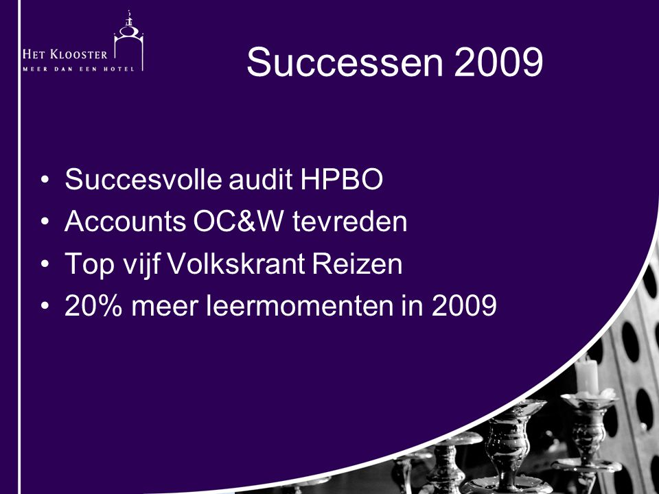 Successen 2009 Succesvolle audit HPBO Accounts OC&W tevreden