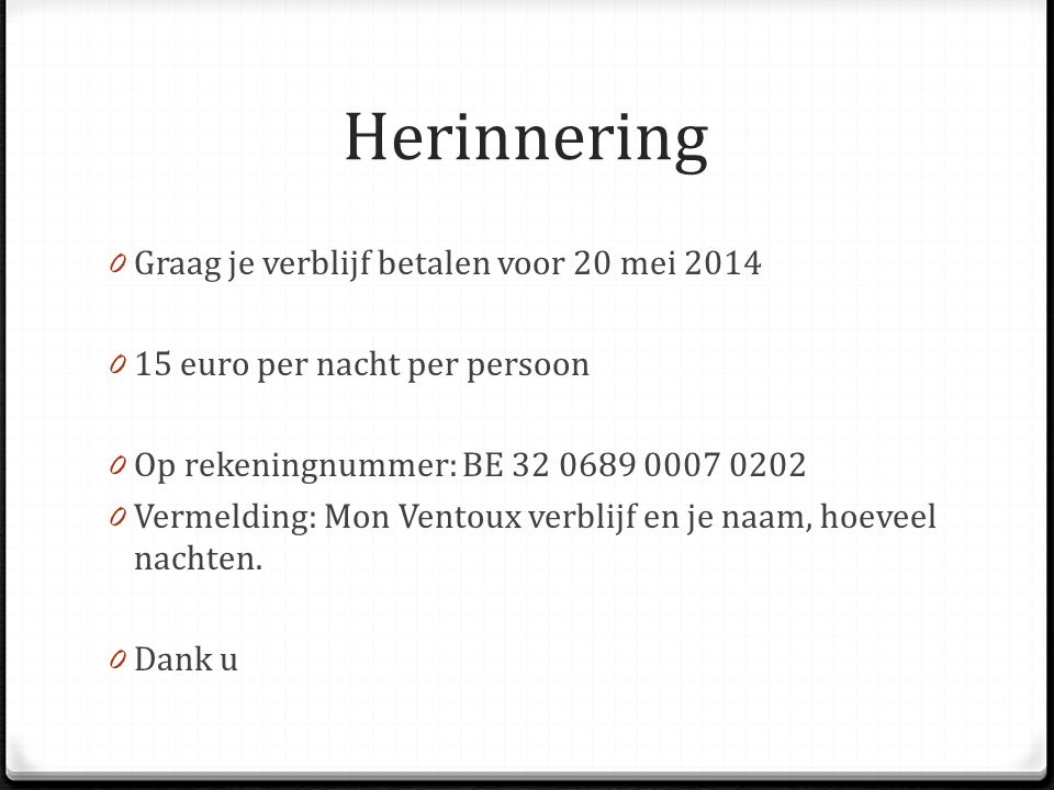 Herinnering Graag je verblijf betalen voor 20 mei 2014