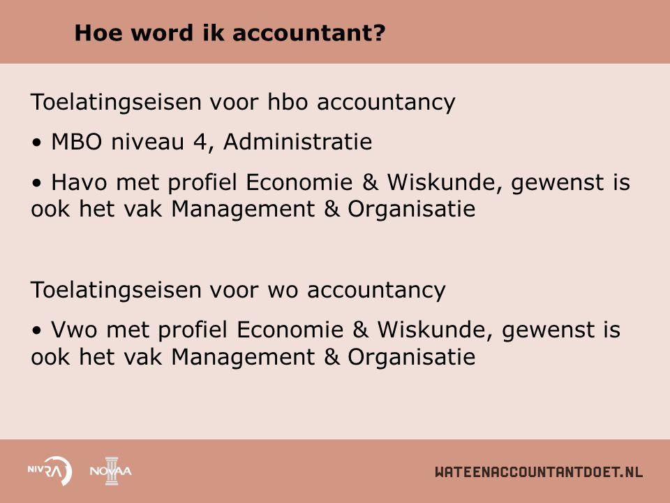 Hoe word ik accountant Toelatingseisen voor hbo accountancy. MBO niveau 4, Administratie.