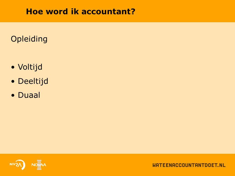Hoe word ik accountant Opleiding Voltijd Deeltijd Duaal